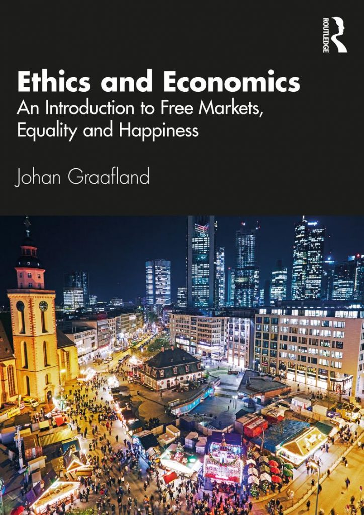 Ethics and Economics An Introduction to Free Markets, Equality and Happiness