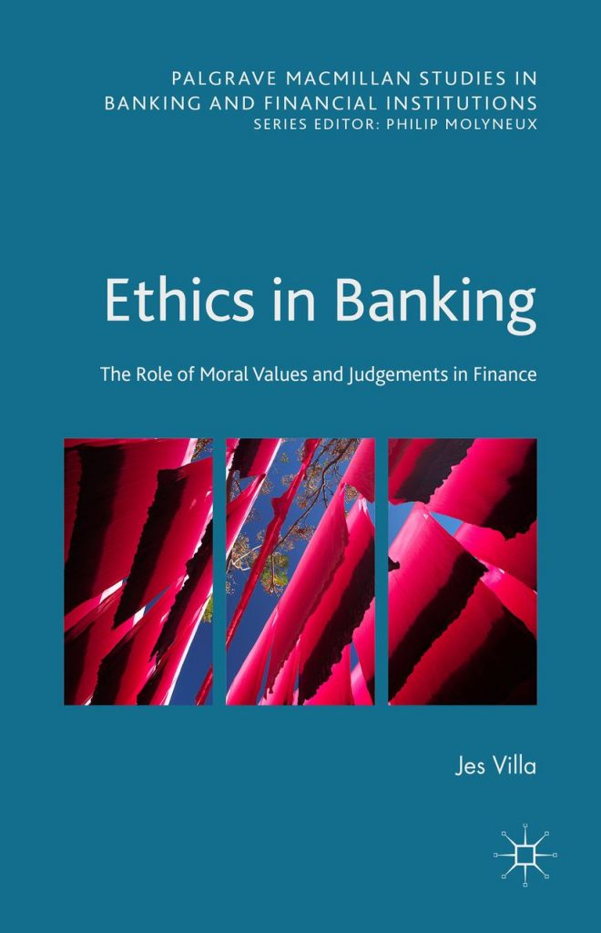 Ethics in Banking; The Role of Moral Values & Judgements in Finance