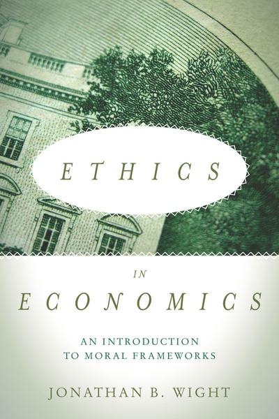 Ethics in Economics; An Introduction to Moral Frameworks