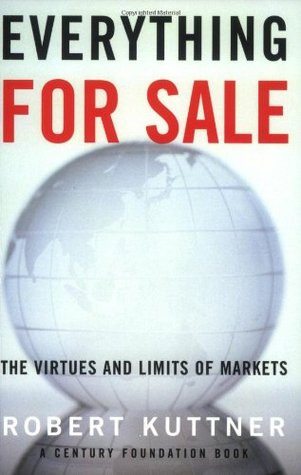 Everything for Sale; The Virtues and Limits of Markets