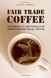 Fair Trade Coffee: The Prospects and Pitfalls of Market-Driven Social Justice