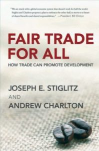 """Fair Trade for All""by Stiglitz and Charlton"