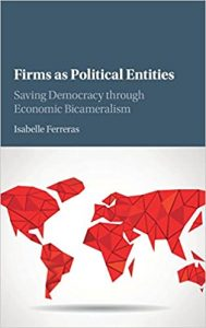 Book Cover: Firms as Political Entities; Saving Democracy through Economic Bicameralism (2017)