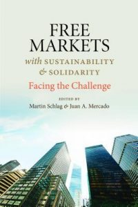Free Markets with Sustainability & Solidarity - Facing the Challenge