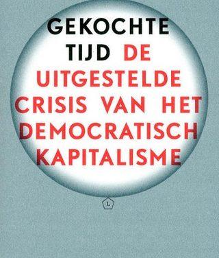 """Nieuw op Onze Boekenplank: """"Gekochte Tijd; De Uitgestelde Crisis van het Democratisch Kapitalisme"""""""