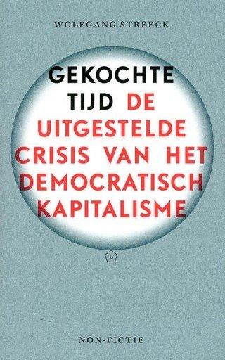 Gekochte tijd; de uitgestelde crisis van het democratisch kapitalisme