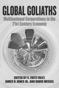 Global Goliaths: Multinational Corporations in the 21st Century Economy