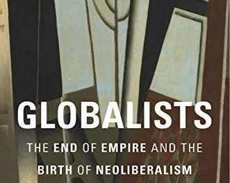 """New on Our Bookshelf: """"Globalists; The End of Empire and the Birth of Neoliberalism"""""""
