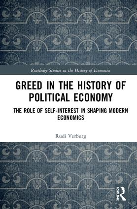 Greed in the History of Political Economy; The Role of Self-Interest in Shaping Modern Economics
