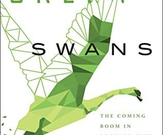 Green Swans: The Coming Boom in Regenerative Capitalism – New on Our Bookshelf
