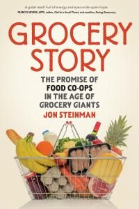 Boek Cover Grocery Story; The Promise of Food Co-ops in the Age of Grocery Giants (2019)