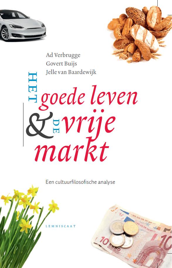 Boek 'Het Goede Leven en de Vrije Markt'