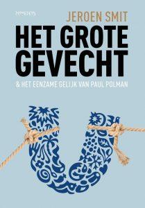 Het Grote Gevecht & het Eenzame Gelijk van Paul Polman