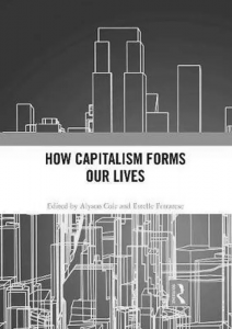 How Capitalism Forms Our Lives