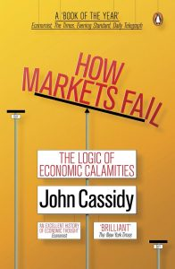 How Markets Fail; The Logic of Economic Calamities