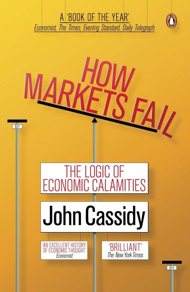 How Markets Fail; The Logic of Economic Calamities
