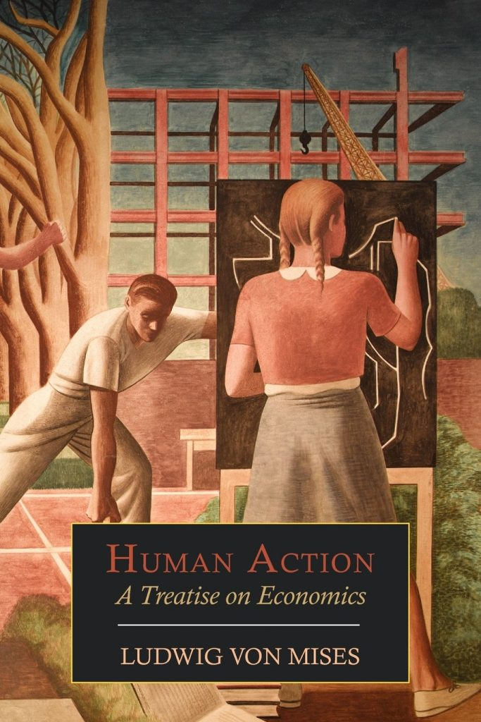 Human Action; A Treatise on Economics