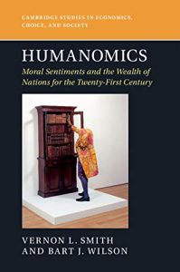 Humanomics; Moral Sentiments and the Wealth of Nations for the 21st Century