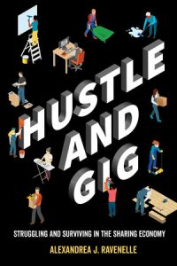 Book Cover: Hustle and Gig; Struggling and Surviving in the Sharing Economy (2019)