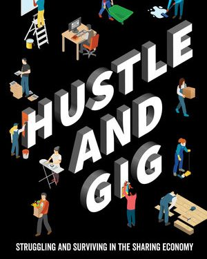 Book Review: Hustle and Gig: Struggling and Surviving in the Sharing Economy
