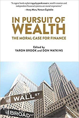 In Pursuit of Wealth; The Moral Case for Finance