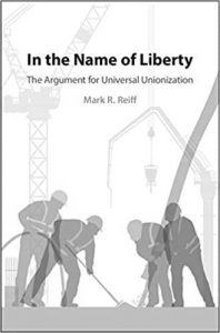 In the Name of Liberty: The Argument for Universal Unionization