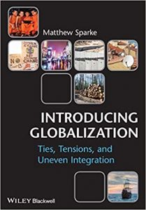 Introducing Globalization; Ties, Tensions and Uneven Integration