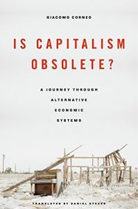 Is Capitalism Obsolete? A Journey through Alternative Economic Systems