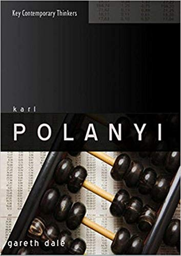 Karl Polanyi; The Limits of the Market