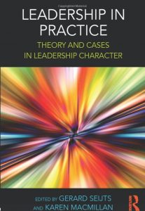 Leadership in Practice; Theory and Cases in Leadership Character