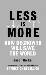 ess Is More: How Degrowth Will Save the World