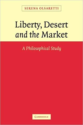 Liberty, Desert and the Market; A Philosophical Study
