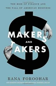 Book Cover: Makers and Takers; The Rise of Finance and the Fall of American Business (2016)