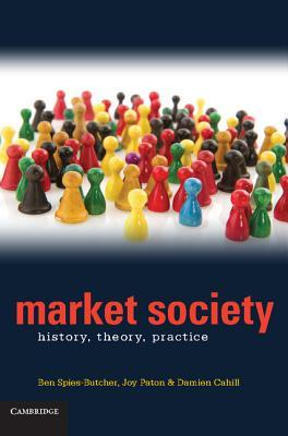 Book Cover: Market Society; History, Theory, Practice (2012)