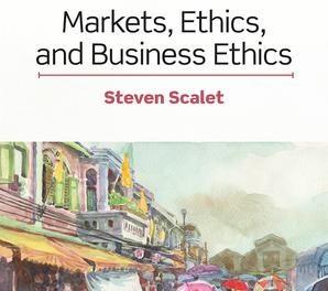 "New on Our Bookshelf: ""Markets, Ethics & Business Ethics"""