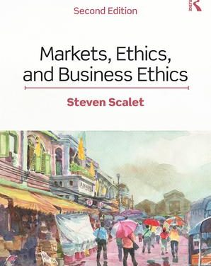 "New on Our Bookshelf: ""Markets, Ethics & Business Ethics"""