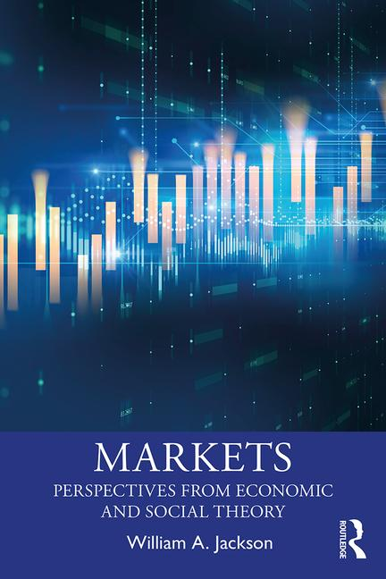 Markets; Perspectives from Economic and Social Theory