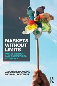 Markets without Limits; Moral Virtues and Commercial Interests