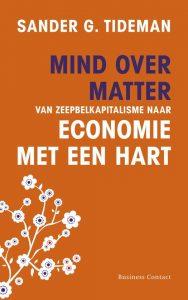 Mind over Matter; Naar een Economie met een Hart (2009)