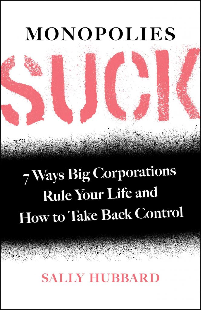 Monopolies Suck: 7 Ways Big Corporations Rule Your Life and How to Take Back Contro