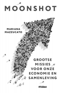Moonshot; Grootse Missies voor de Hervorming van het Kapitalisme