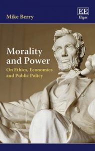 Morality and Power; On Ethics, Economics and Public Policy