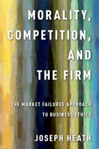 cover of morality, competition and the firm