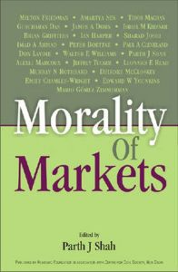 Morality of Markets, edited by Parth J Shah