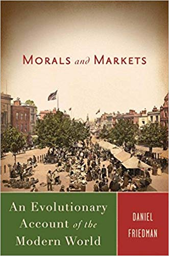 Morals and Markets; An Evolutionary Account of the Modern World