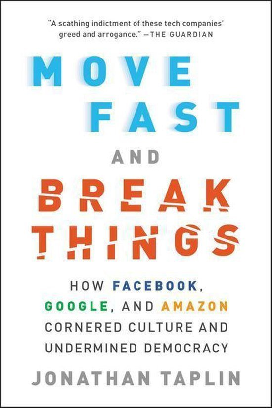 'Move Fast and Break Things' by Jonathan Taplin