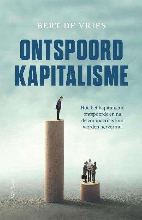 'Ontspoort Kapitalism', door Bert de Vries