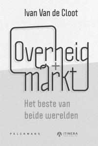 Overheid + Markt; Het Beste van Beide Werelden