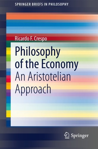 Philosophy of the Economy An Aristotelian Approach
