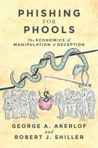 Phishing for Phools; The Economics of Manipulation and Deceipt